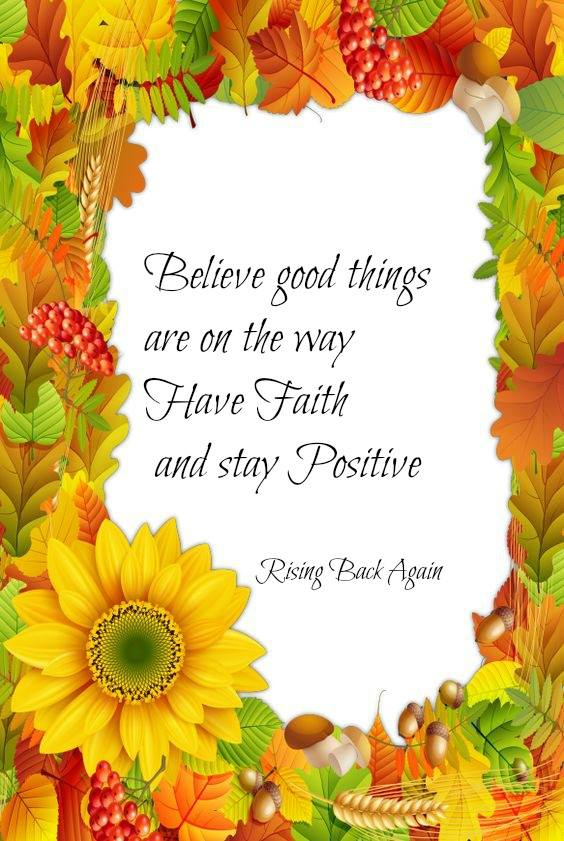 Believe Good things are on the way <3