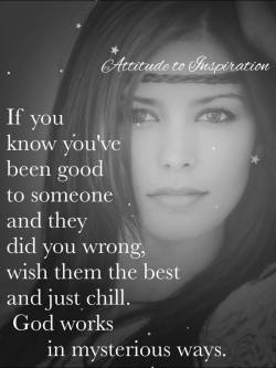 If you know you've been good to someone …