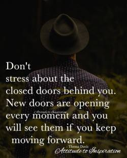 <3 Don't stress about the closed doors behind you …