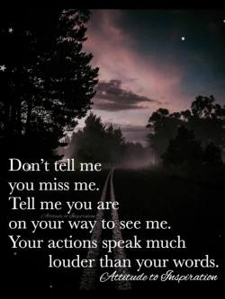 Don't tell me you miss me …