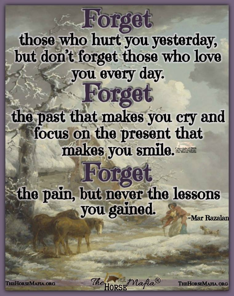 Forget the pain, but never the lessons you gained.  The Horse Mafia®  Cowgirl Charity and The Ho ...