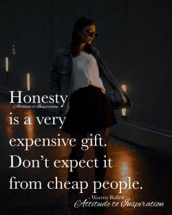 <3 Honesty is a very expensive gift …