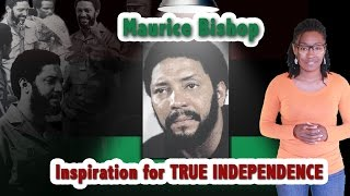 Maurice Bishop….Inspiration for Our Independence (TRUE INDEPENDENCE)