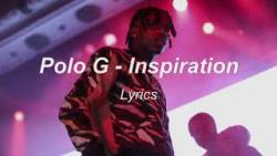 Polo G – Inspiration (lyrics)