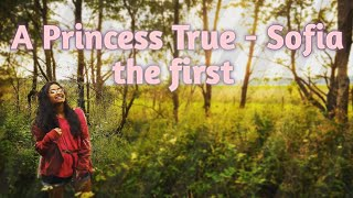 A Princess True ~ Sofia the First (mini cover)
