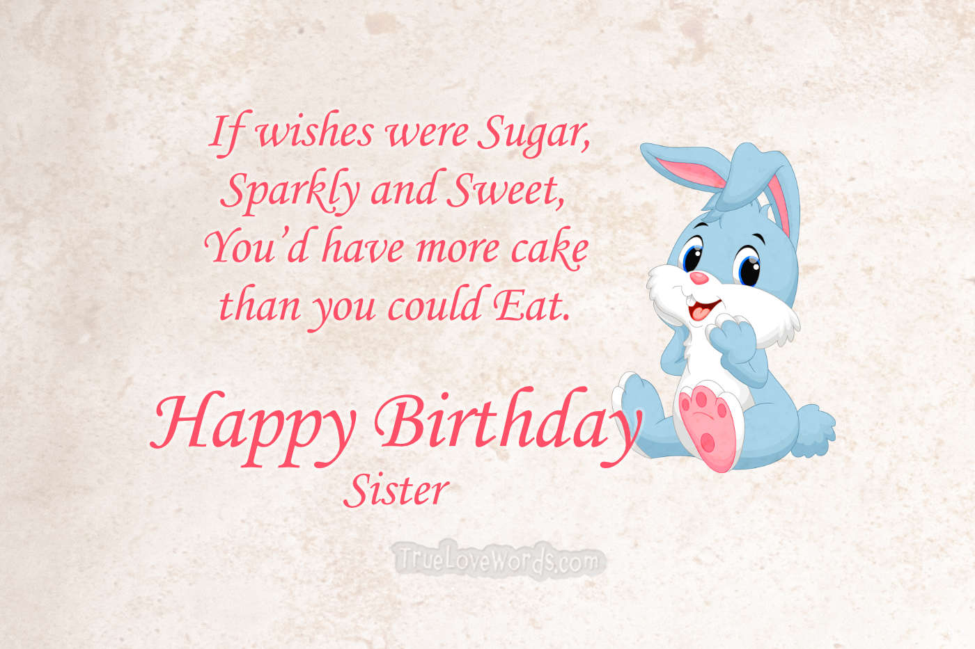 The 45 Most Beautiful Birthday Wishes For Sister True Love Words
