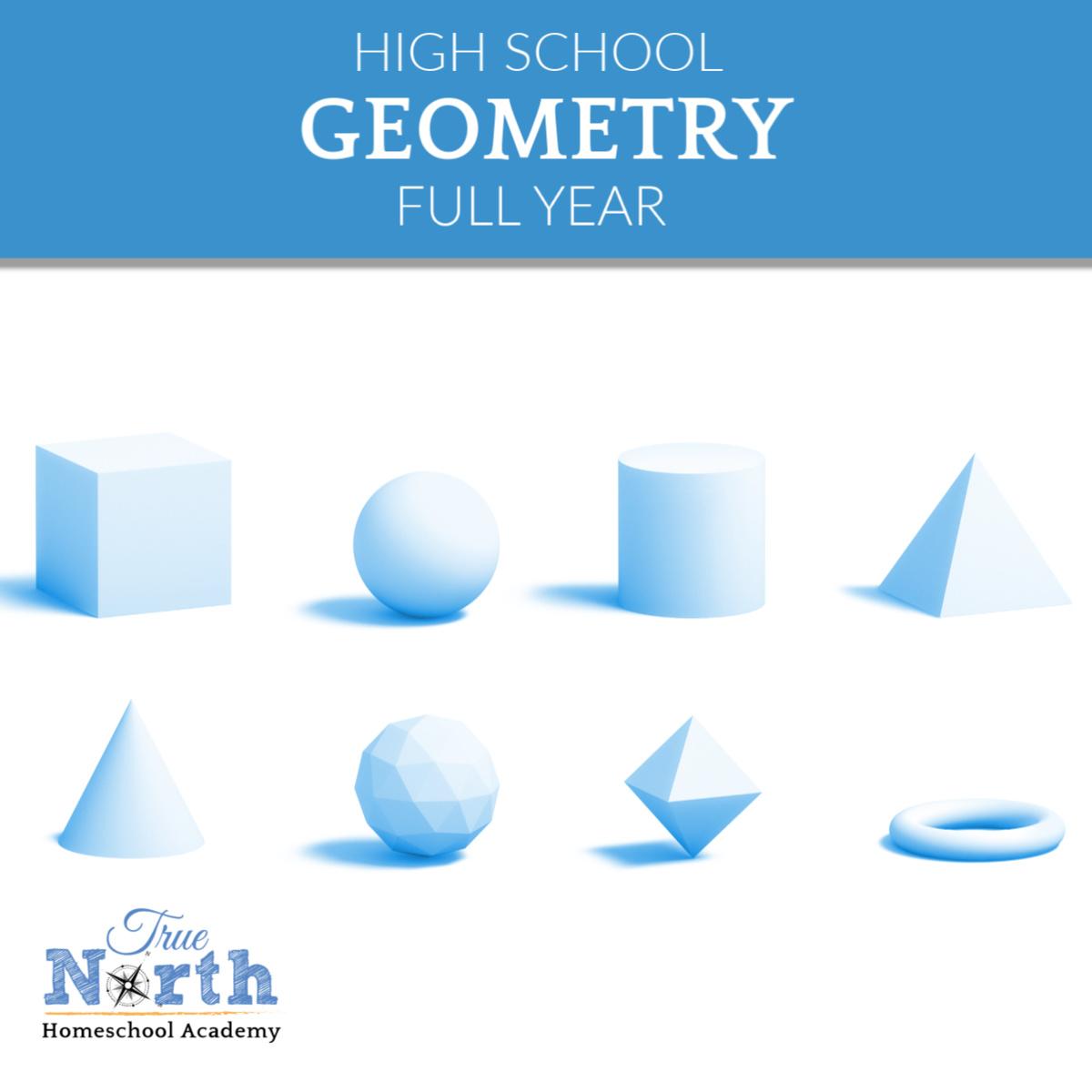 Geometry True North Homeschool Academy