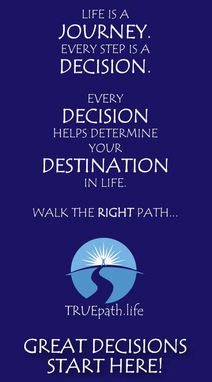 Life is a Journey and each Step is a Decision.