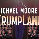 Michael Moore Releases Surprise 'TrumpLand' Documentary