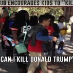 VIDEO: College Socialist Group Incites Children To Say 'Kill Donald Trump!'