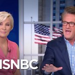 TRIGGERED: MSNBC's Morning Joe Comes Very Close To Call The Trump Administration A Fascist Regime (VIDEO)