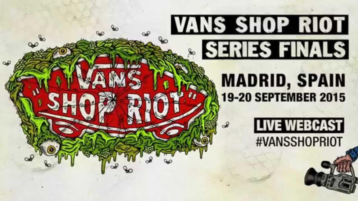 c41da30393ed5b Vans Shop Riot Finals 2015 LIVESTREAM on True Skateboard Mag – True  Sk8board Mag