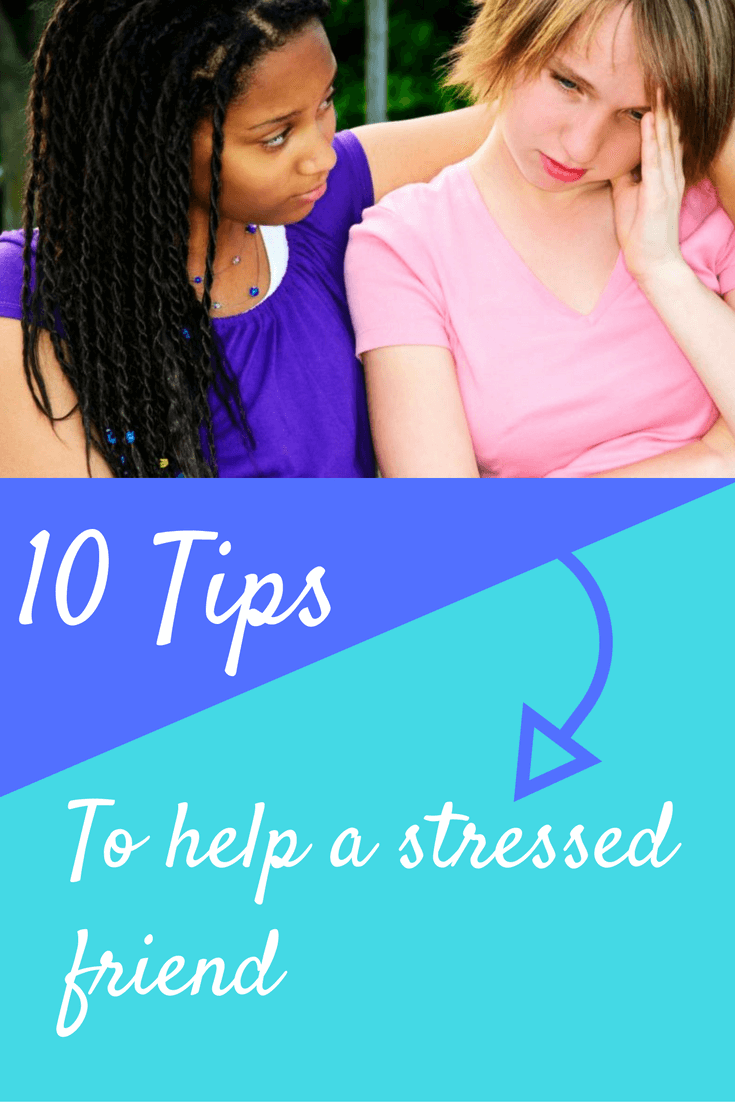 how to help a stressed friend
