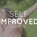self improved episode 12
