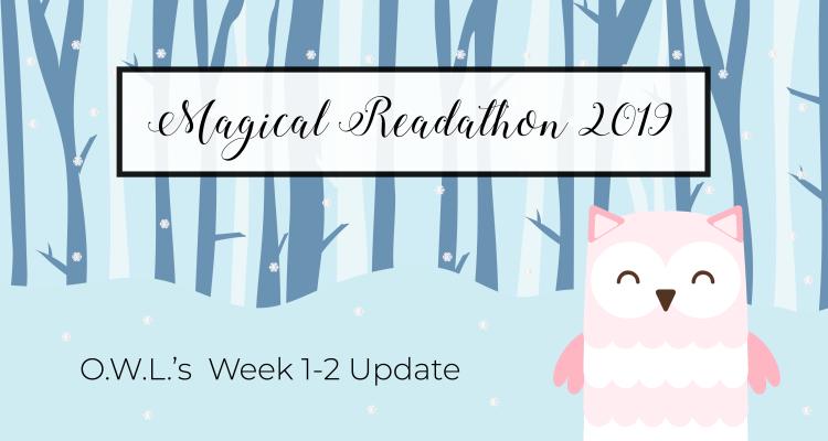 O.W.L.'s Readathon Week 1-2 Update & Tome Topple Round 8 TBR