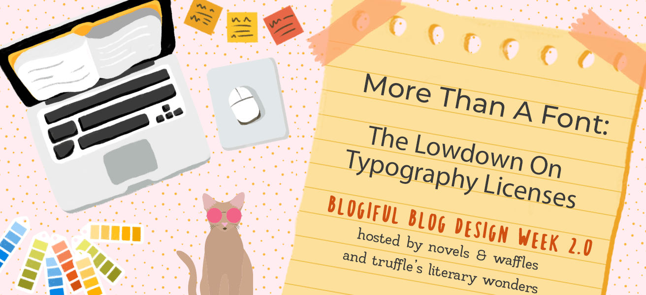 BLOGIFUL DAY 1 | More Than A Font: The Low-down on Typography Licenses