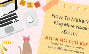 BLOGIFUL DAY 3 | How to Make Your Blog More Visible: SEO 101