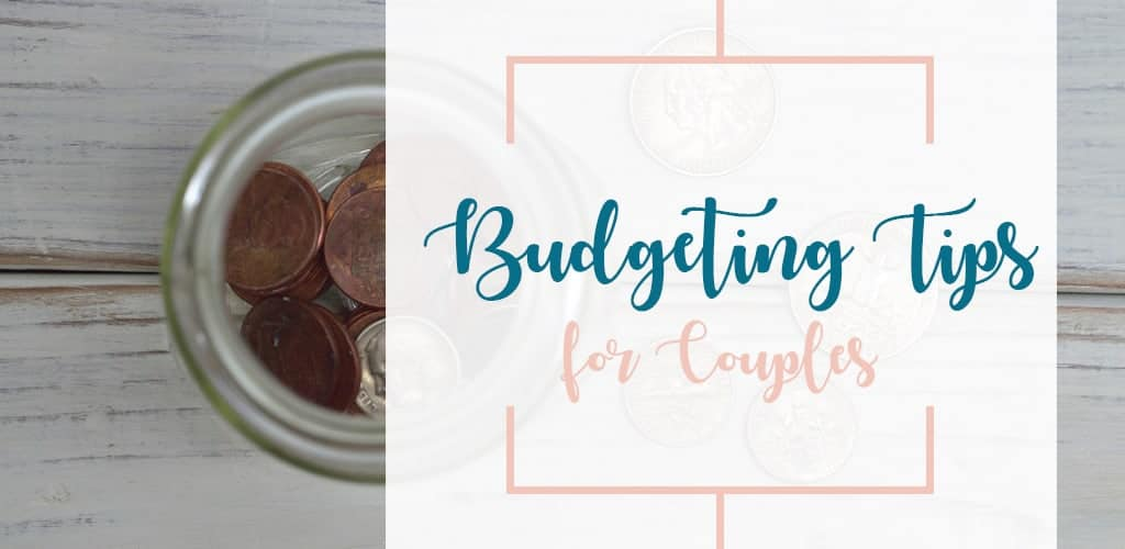 Budgeting Tips for Couples; The Practical Steps of Managing Money Together Without Strangling Each Other, Even When You're Opposites