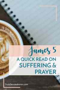We all suffer at times in life. In this quick read on parts of James 5, he encourages us to have patience and strength and to run to God in prayer. A Quick Read on Suffering & Prayer