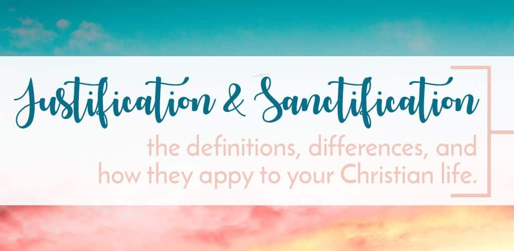 What are justification and sanctification? Two words that are commonly used by Christians but what do they mean, how are they different, and how do they apply to your life as a believer?
