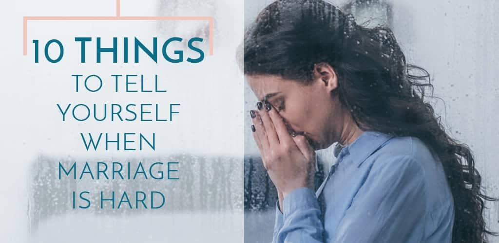 discouraged wife - 10 things to tell yourself when marriage is hard