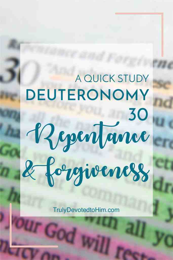 Highlighted bible verses. Part one of a two part study of Deuteronomy 30. Moses teaching on repentance and forgiveness. A quick read.