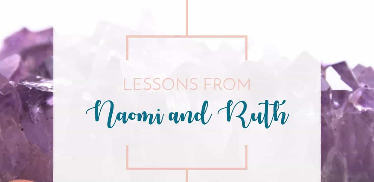 Lessons from bible story of Ruth and Naomi