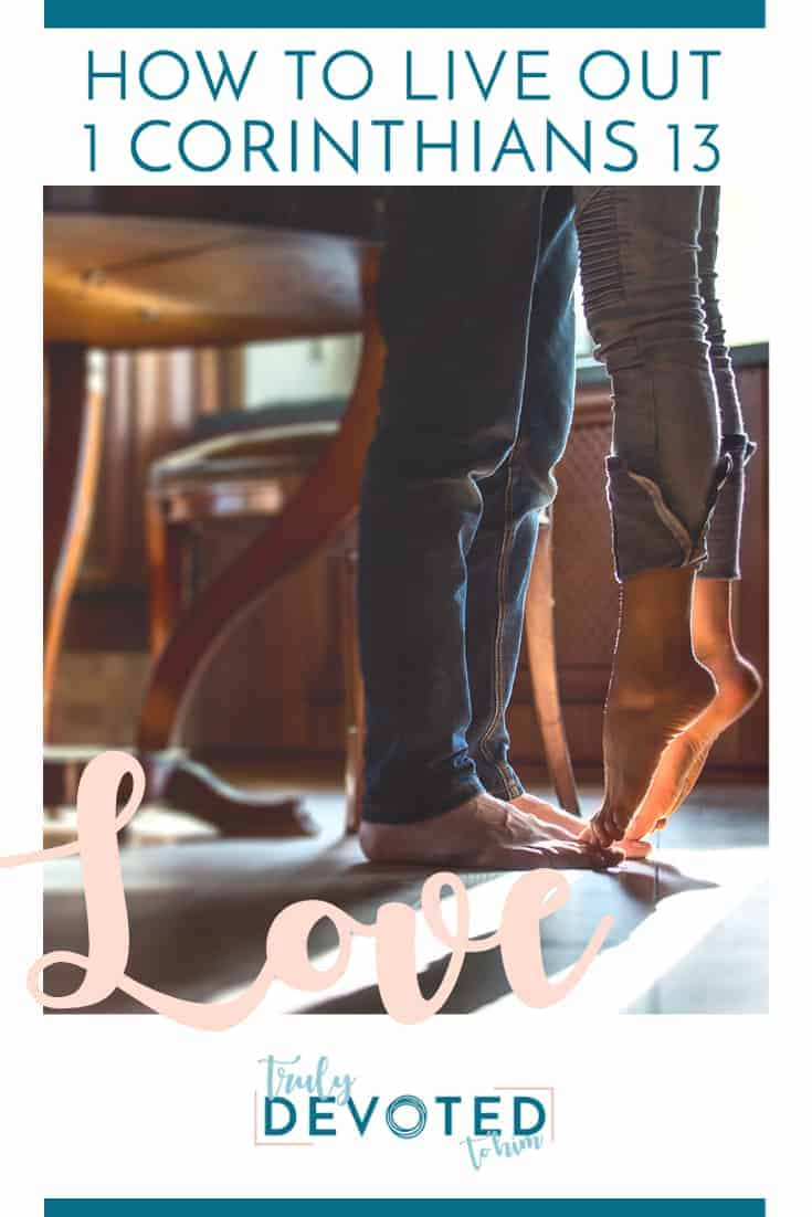 How to live out 1 Corinthians 13 Love by Truly Devoted to Him with husband and wife on tip toes