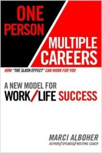 One Person Multiple Careers by Marci Alboher