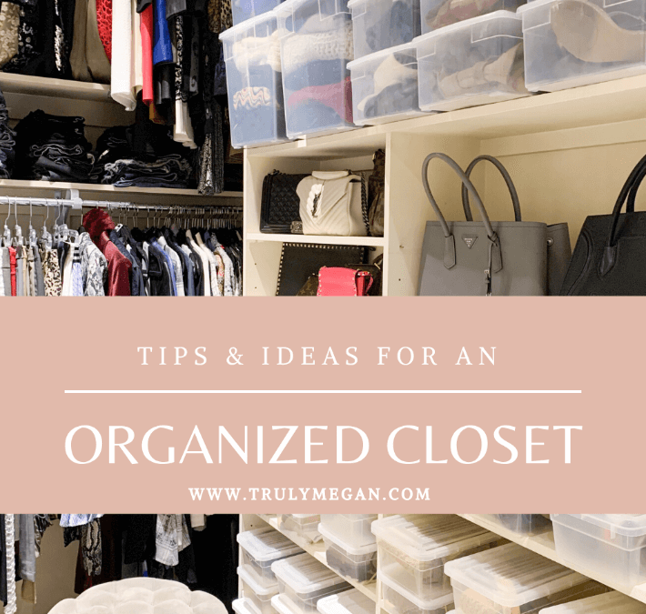 Tips & Ideas For An Organized Closet