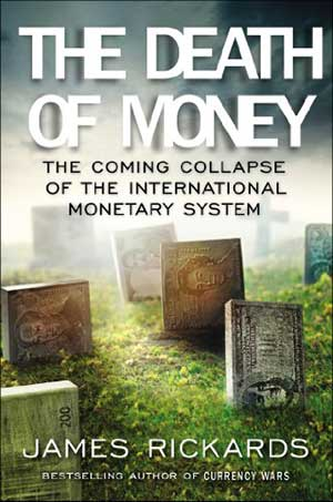 The Death of Money, The Coming Collapse of the International Monetary System (book cover)