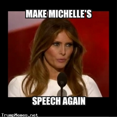 Melania meme - Make Michelle's Speech Again