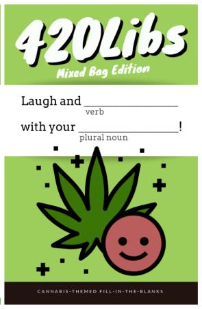 420Libs... like Mad Libs for grown-ups