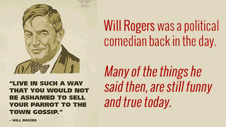 Will Rogers Quotes still have meaning in today's politics