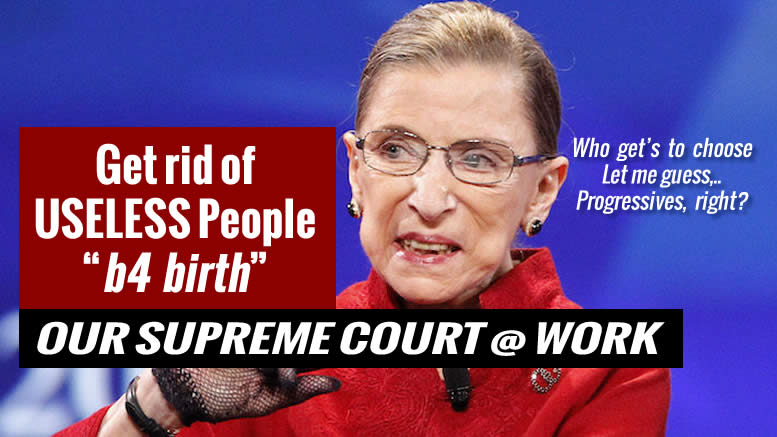 Justice Ruth Bader Ginsburg - Abortion Is About Getting Rid Of Undesirables