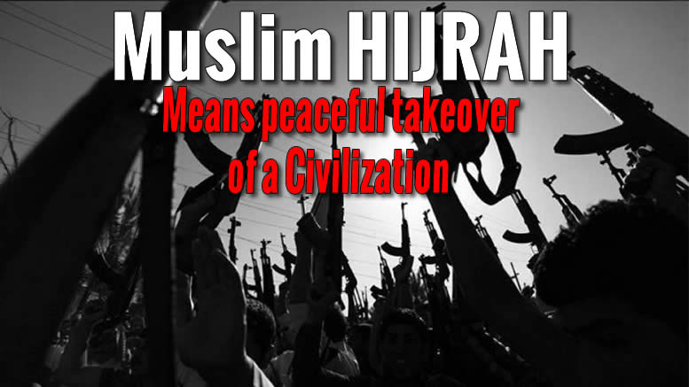 WHAT IS HIJRAH? Peaceful takeover of a civilization!