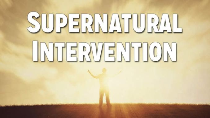 Supernatural intervention