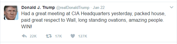 "A tweet from Donald Trump that says ""Had a great meeting at CIA Headquarters yesterday, packed house, paid great respect to Wall, long standing ovations, amazing people. WIN!"""
