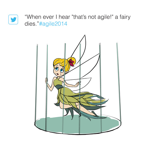 when someone says that's not agile a fairy dies. Martin Kearns