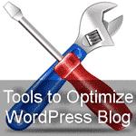 Tools to Optimize your WordPress Blog
