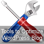 Tools to Optimize your WordPress Blog