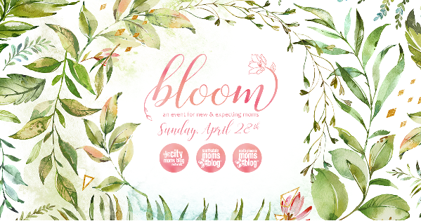 Bloom - Event For New and Expecting Moms