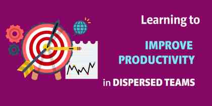 Learning to Improve Productivity in Dispersed Teams