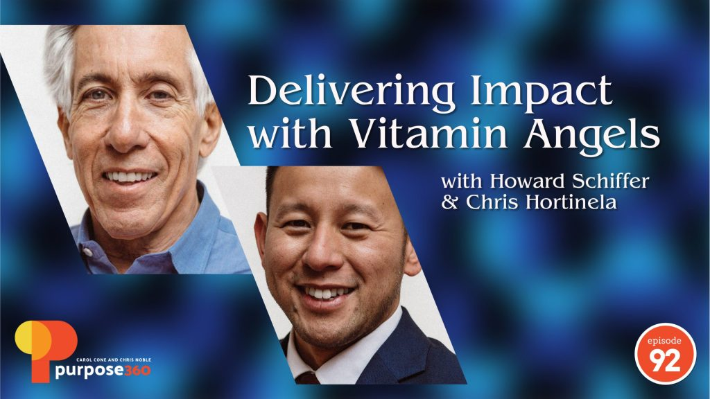 Purpose 360 podcast with Carol Cone guest Vitamin Angels