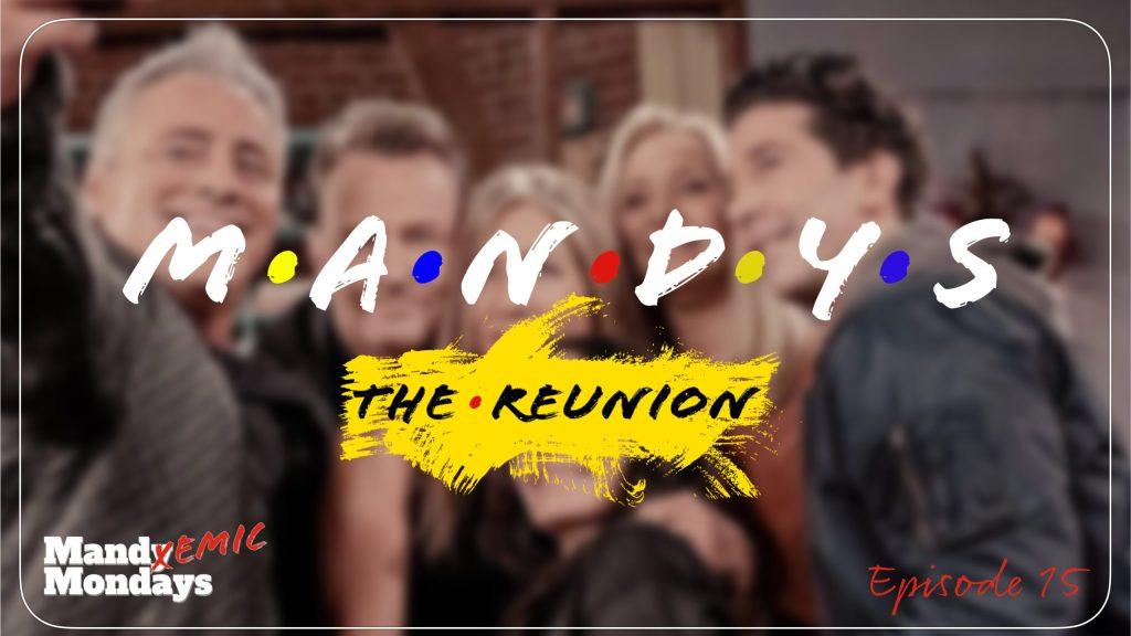 Mandys Friends Reunion Mandemic Episode 115