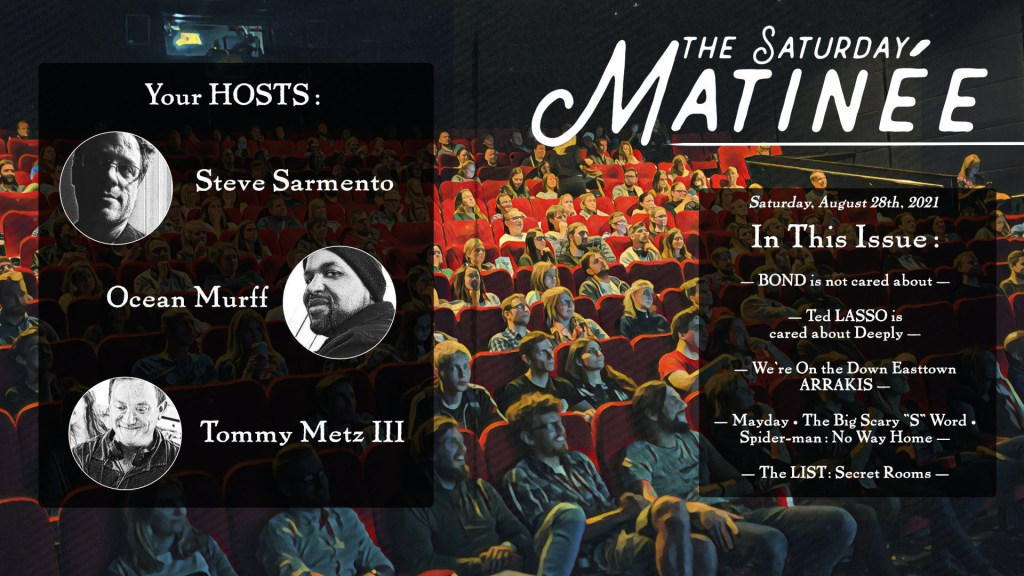 The Saturday Matinée for August 28th, 2021 with hosts Steve Sarmento, Ocean Murff and Tommy Metz III