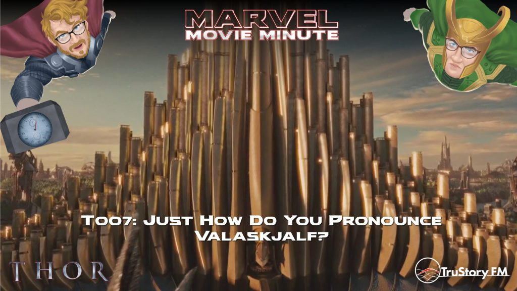 Marvel Movie Minute season 4 episode 7 • Thor 007: Just how do you pronounce Valaskjalf?