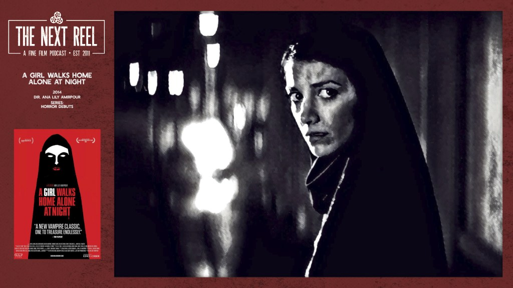 The Next Reel • A Girl Walks Home Alone at Night • 2014, directed by Ana Lily Amirpour, 2nd in the Horror Debuts series