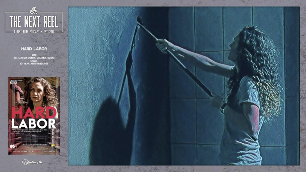 The Next Reel • Season 11 • Series: 10 Year Anniversaries • Hard Labor directed by Juliana Rojas & Marco Dutra