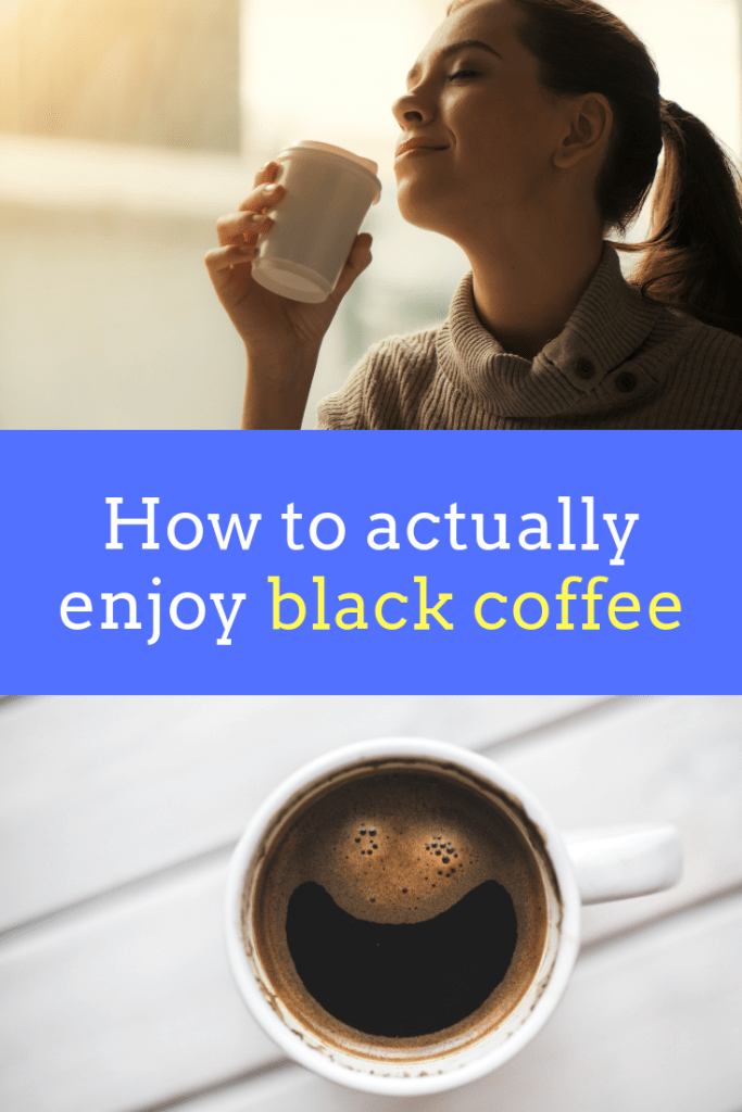 The Secret to Enjoying Black Coffee Explained